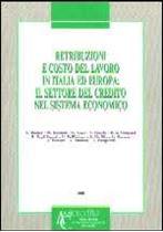 Immagine di Retribuzioni e costo del lavoro in Italia ed Europa: il settore del credito nel sistema economico (1995)