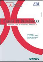 Immagine di Costi & Business 2002. Monitorare i costi per migliorare la redditività. Atti del Convegno ABI del 4 novembre 2002