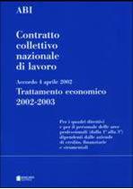 Immagine di Contratto collettivo nazionale di lavoro 11 luglio 1999 Testo coordinato + Accordo 4 aprile 2002 Trattamento economico 2002-2003