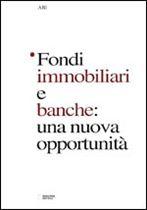 Immagine di Fondi immobiliari e banche: una nuova opportunità