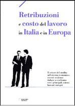 Immagine di Retribuzioni e costo del lavoro in Italia e in Europa