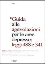 Immagine di Guida alle agevolazioni per le aree depresse: leggi 488 e 341