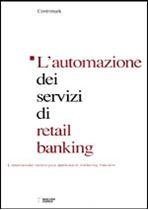 Immagine di L'automazione dei servizi di retail banking