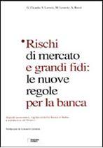 Immagine di Rischi di mercato e grandi fidi: le nuove regole per la banca