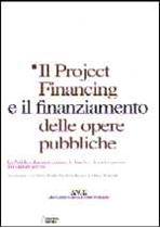 Immagine di Il Project Financing e il finanziamento delle opere pubbliche