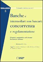 Immagine di Banche e intermediari non bancari: concorrenza e regolamentazione
