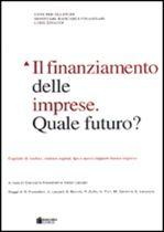 Immagine di Il finanziamento delle imprese. Quale futuro?
