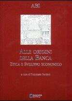 Immagine di Alle origini della Banca. Etica e Sviluppo economico