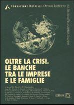 Immagine di Oltre la crisi. Le banche tra le imprese e le famiglie