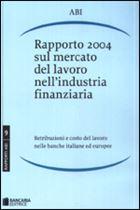 Immagine di Rapporto 2004 sul mercato del lavoro nell'industria finanziaria
