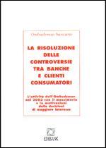 Immagine di La risoluzione delle controversie tra banche e clienti consumatori 2003