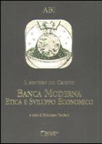 Immagine di Il sentiero del credito. Banca Moderna Etica e Sviluppo Economico