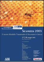 Immagine di Sicurezza 2003. Atti del Convegno ABI del 27 e 28 maggio 2003