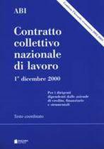 Immagine di Contratto collettivo nazionale di lavoro 1° dicembre 2000 - Testo coordinato (Contiene l`Accordo economico 2002-2003)