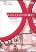 Immagine di Costi & Business 2004. Atti del Convegno ABI dell'11 e 12 novembre 2004