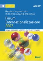 Immagine di Forum Internazionalizzazione 2007 - Atti del convegno ABI del 24 e 25 settembre 2007