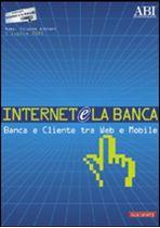 Immagine di Internet e la banca 2005. Atti del Convegno ABI del 5 luglio 2005