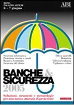 Immagine di Banche & Sicurezza 2005. Atti del Convegno ABI del 6 e 7 giugno 2005