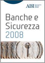 Immagine di Banche e Sicurezza - Atti del convegno ABI del 26 e 27 maggio 2008