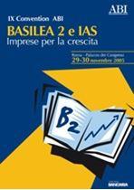 Immagine di Basilea 2 e IAS - Imprese per la crescita. IX CONVENTION ABI del 29 e 30 novembre 2005