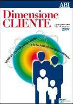 Immagine di Dimensione Cliente 2007 - Atti del convegno del 12 e 13 febbraio 2007