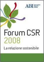 Immagine di Forum CSR 2008 - La relazione sostenibile. Atti del convegno ABI del 29 e 30 gennaio 2008