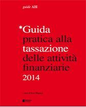 Immagine di Guida pratica alla tassazione delle attività finanziarie 2014