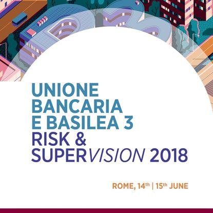 Immagine di Unione Bancaria e Basilea 3 - Risk & Supervision 2018