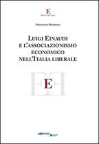 Immagine di LUIGI EINAUDI E L'ASSOCIAZIONISMO ECONOMICO NELL'ITALIA LIBERALE